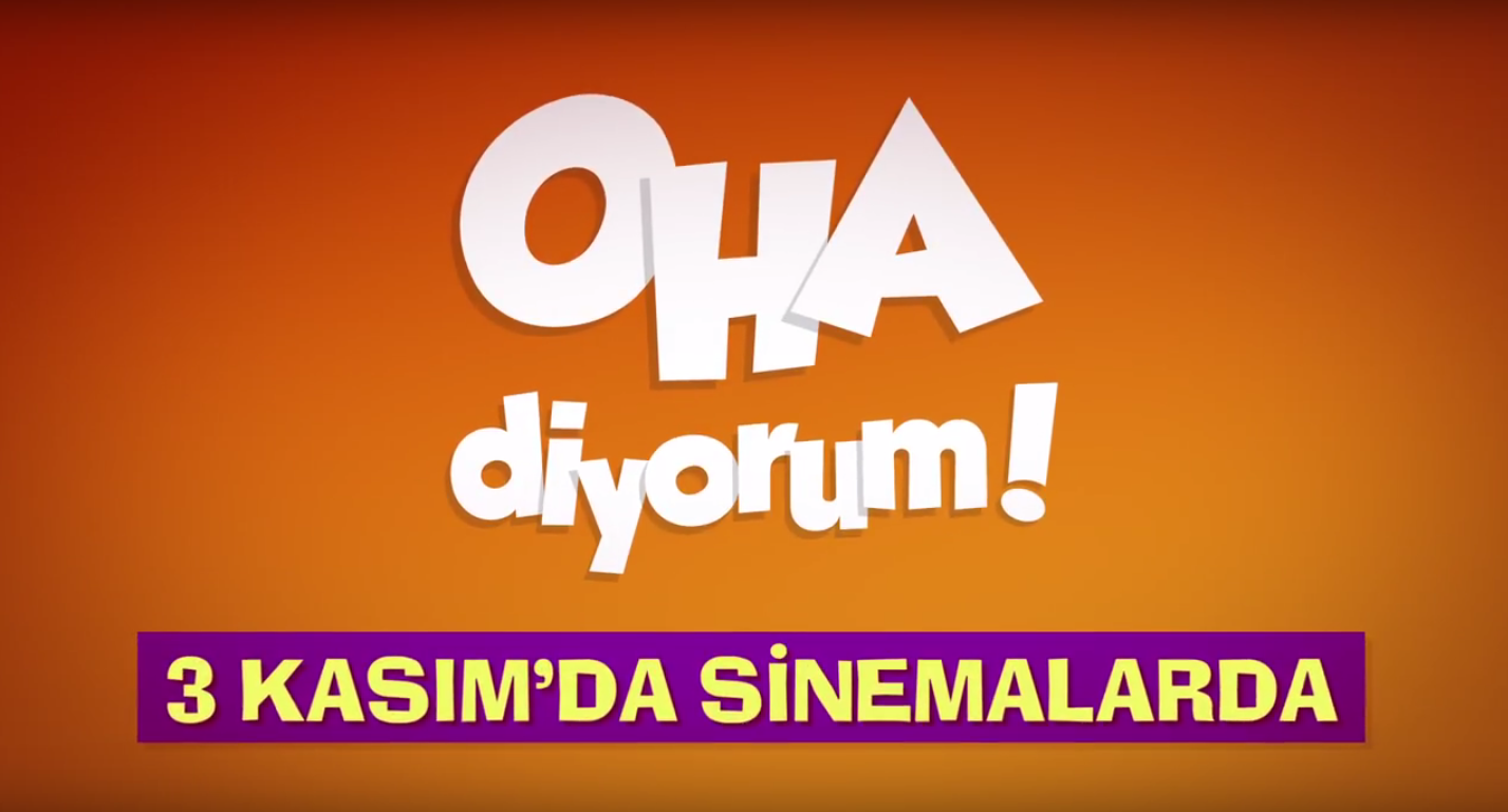 video : OHA Diyorum – Film Fragmanı